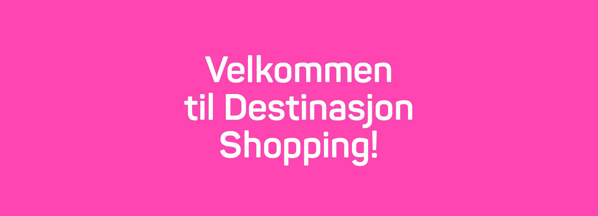 Tekstplakat som sier: Velkommen til destinasjon shopping